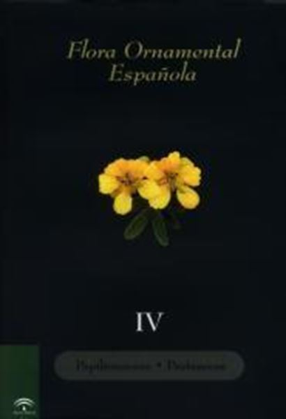 "Flora Ornamental Española Tomo IV ""Papilionaceae, Proteaceae"""