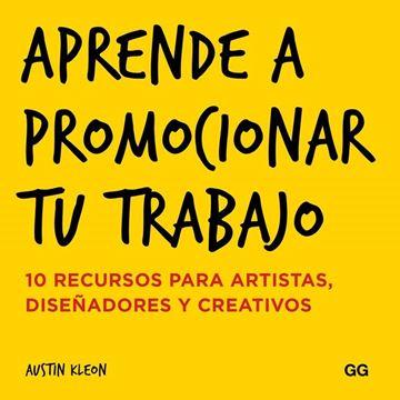 """Aprende a promocionar tu trabajo """"10 recursos para artistas, diseñadores y creativos"""""""