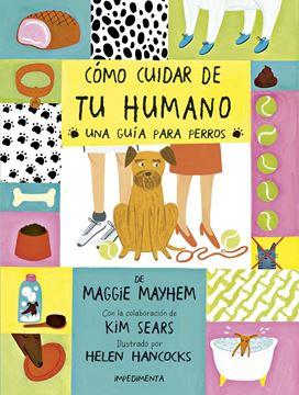 """Cómo cuidar de tu humano """"Una guía para perros"""""""