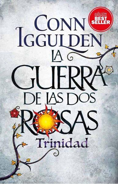 """Guerra de las dos rosas, La """"Trinidad"""""""