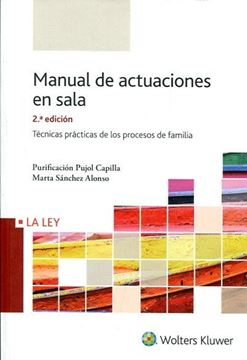 """Manual de actuaciones en sala, 2ª ed. 2017 """"Técnicas prácticas de los procesos de familia"""""""