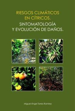 "Riesgos Climáticos en Cítricos ""Sintomatología y Evolución de Daños"""