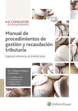 """Manual de procedimientos de gestión y recaudación tributaria  """"Especial referencia al ámbito local"""""""