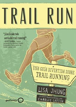 "Trail Run ""Una guía desenfadada para salir corriendo"""
