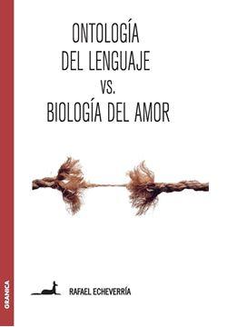 Ontología del lenguaje Vs. Biología del amor