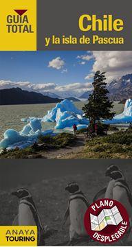 Chile y la isla de Pascua Guía Total 2018