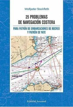 """25 problemas de navegación costera """"Para patrón de embarcaciones de recreo y patrón de yate"""""""