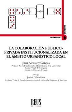 Colaboración público-privada institucionalizada en el ámbito urbanístico local, La
