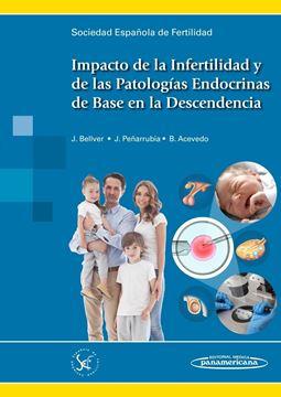 Impacto de la Infertilidad y de las Patologías Endocrinas de Base en la Descende