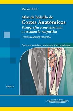 """Atlas de Bolsillo de Cortes Anatómicos """"Tomo 3. Tomografía computarizada y resonancia magnética: Columna vertebral, miembros y articulaciones"""""""