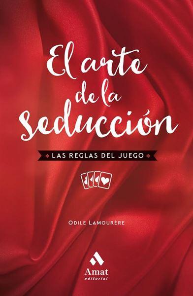 """Arte de la seducción, El """"Las reglas del juego"""""""