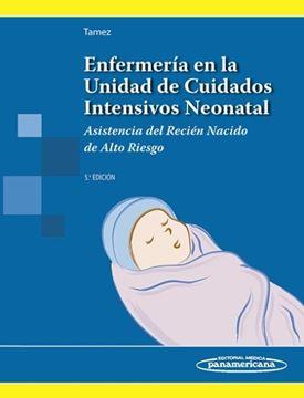 """Enfermería en la unidad de cuidados intensivos neonatal """"Asistencia del recién nacido de alto riesgo"""""""