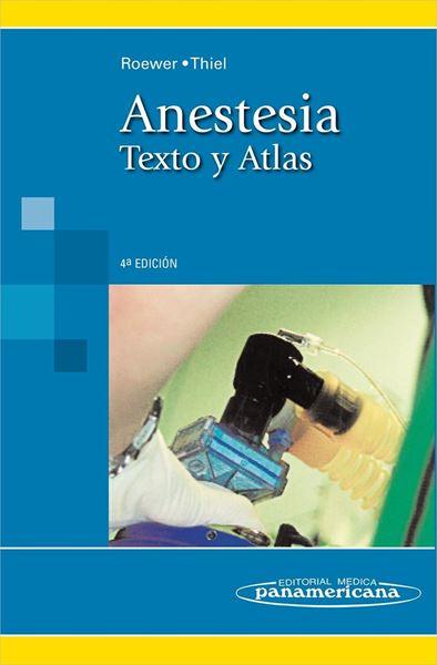 Anestesia. Texto y Atlas