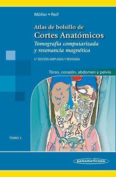 """Atlas de bolsillo de cortes anatómicos Tomo 2 """"Tomografía computarizada y resonancia magnética"""""""