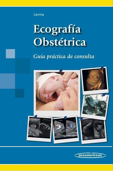 """Ecografía obstétrica """"Guía práctica de consulta"""""""
