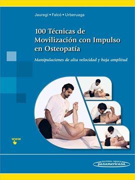 """100 Técnicas de movilización con impulso en osteopatía """"Manipulaciones de alta velocidad y baja amplitud"""""""