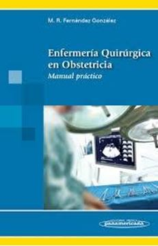Enfermeria Quirúrgica en Obstetricia. Manual Práctico