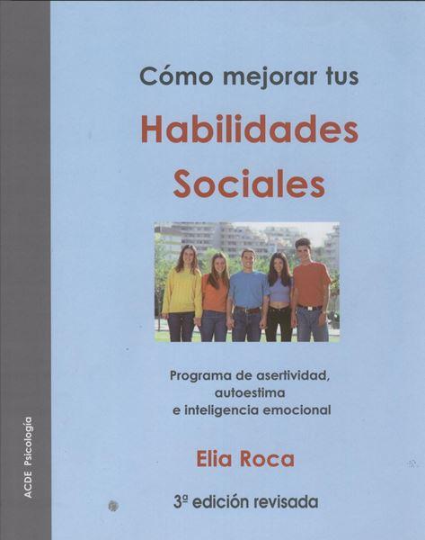 """Cómo mejorar tus habilidades sociales .Programa de asertividad, autoestima e inteligencia emocional """"Incluye CD con documentos complementarios"""""""