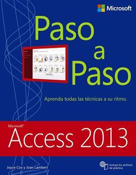 "Access 2013. Paso a Paso ""Aprenda Todas las Técnicas a su Ritmo"""
