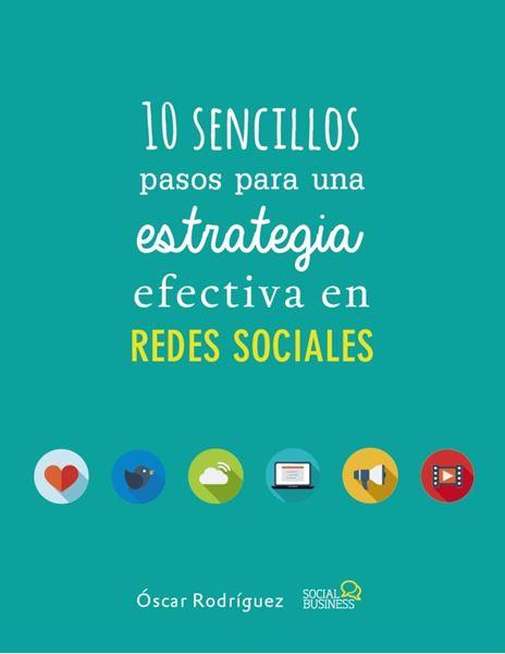 10 sencillos pasos para una estrategia efectiva en Redes Sociales
