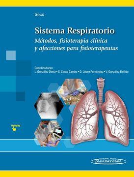 """Sistema Respiratorio """"Métodos, fisioterapia clínica y afecciones para fisioterapeutas"""""""