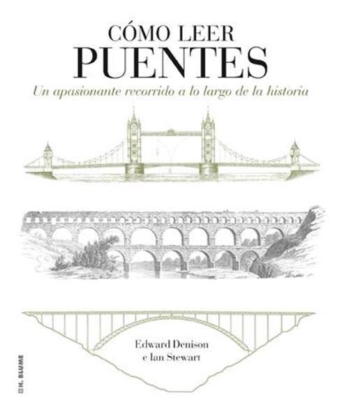 """Cómo Leer Puentes """"Un Apasionante Recorrido a lo Largo de la Historia"""""""
