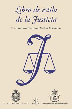 """Libro de estilo de la Justicia """"Dirigido por Santiago Muñoz Machado"""""""