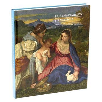 """Catálogo exposición El Renacimiento en Venecia. triunfo de la belleza y destrucción de la pintura """"catálogo de la exposición. rústica"""""""