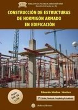 """Construcción de Estructuras de Hormigón Armado en Edificación """"Según Ehe-08 y Cte"""""""