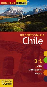 """Chile """"Un corto viaje a"""""""
