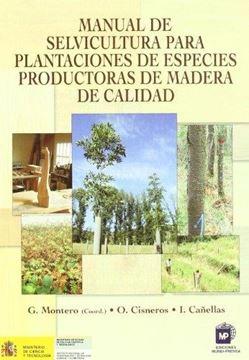 Manual de Selvicultura para Plantaciones de Especies Productoras de Madera de Calidad
