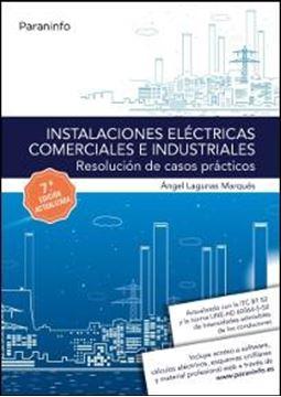 Instalaciones eléctricas comerciales e industriales. Resolución de casos prácticos