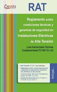 """RAT Reglamento sobre condiciones técnicas y garantías de seguridad en instalaciones eléctricas de alta """"y sus instrucciones técnicas complementarias ITC-RAT 01 a 23"""""""