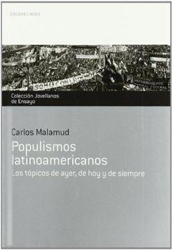 """Populismos Latinoamericanos """"Los Tópicos de Ayer, de Hoy y de Siempre"""""""