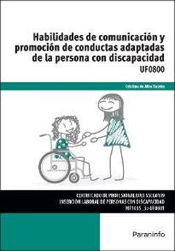 """Habilidades de comunicación y promoción de conductas adaptadas de la persona con discapacidad """"UF0800"""""""