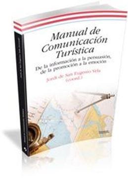 """Manual de Comunicación Turística """"De la Formación a la Persuasión, de la Promoción a la Emoción"""""""