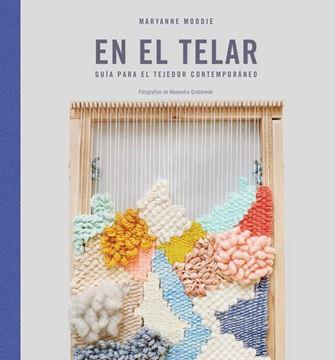 """En el telar """"Guía para el tejedor contemporáneo"""""""