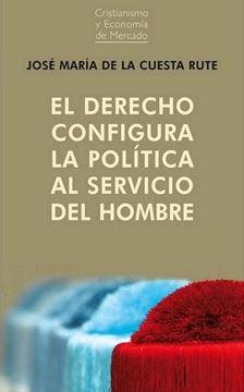 Derecho configura la política al servicio del hombre