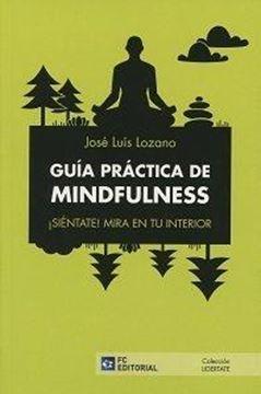 Guía Práctica Mindfulness. ¡Sientate! Mira en tu interior