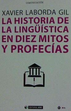 Historia de la lingüística en diez mitos y profecías, La