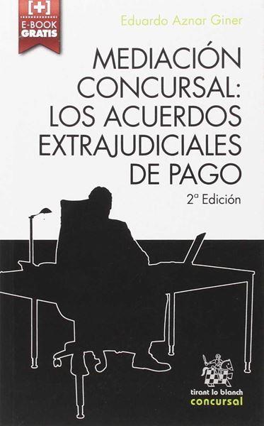 """Mediación Concursal """"los Acuerdos Extrajudiciales de Pago"""""""