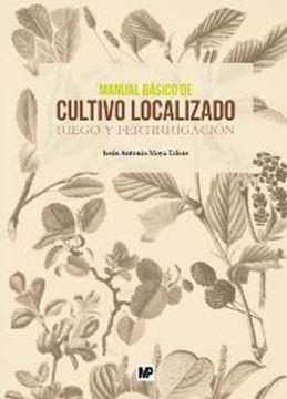 Manual básico de cultivo localizado. Riego y fertirrigación