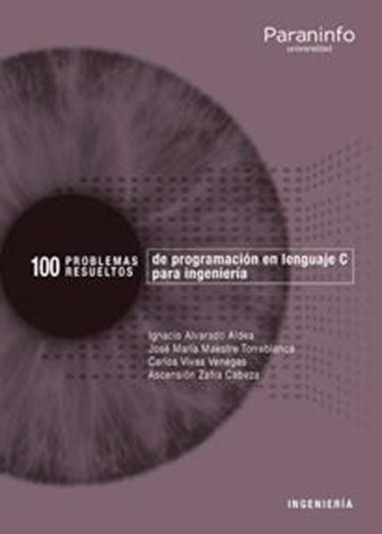 100 Problemas resueltos de  programación en lenguaje C para ingeniería