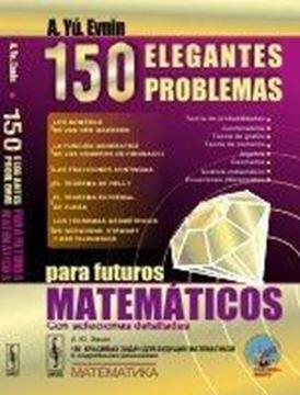 """150 elegantes problemas para futuros matemáticos. """"Con Soluciones Detalladas"""""""