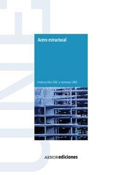 """Acero Estructural. Instrucción Eae y Normas Une """"Cd-Rom"""""""