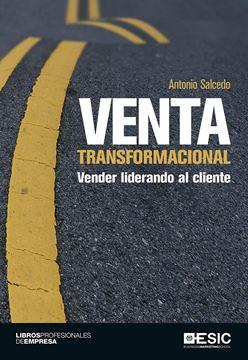 """Venta transformacional """"Vender liderando al cliente"""""""