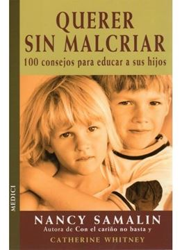 "Querer sin Malcriar ""100 Consejos para Educar a sus Hijos"""