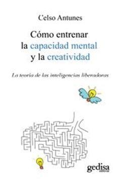 """Cómo Entrenar la Capacidad Mental  y la Creatividad """"La Teoría de las Inteligencias Liberadoras"""""""