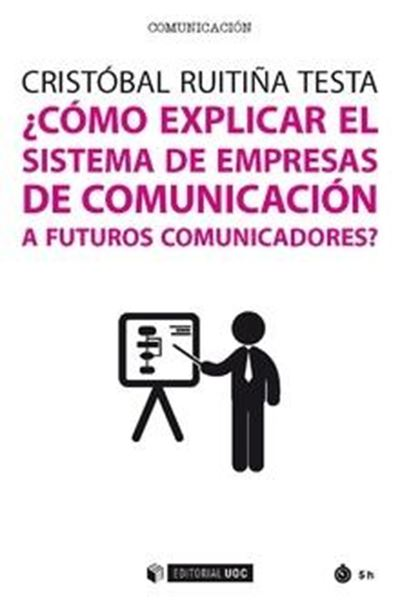 ¿Cómo explicar el sistema de empresas de comunicación a futuros comunicadores?