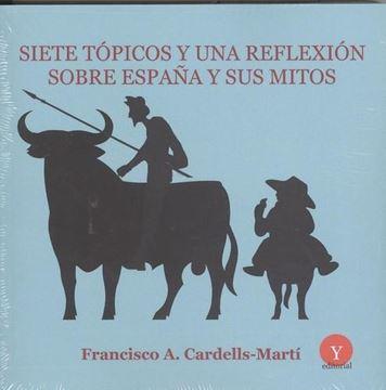 Siete tópicos y una reflexión sobre España y su mitos